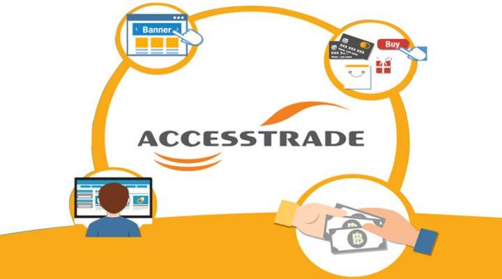 Accesstrade là gì? Hướng dẫn đăng ký tài khoản Accesstrade. Mang lưới affiliate lớn nhất Việt Nam